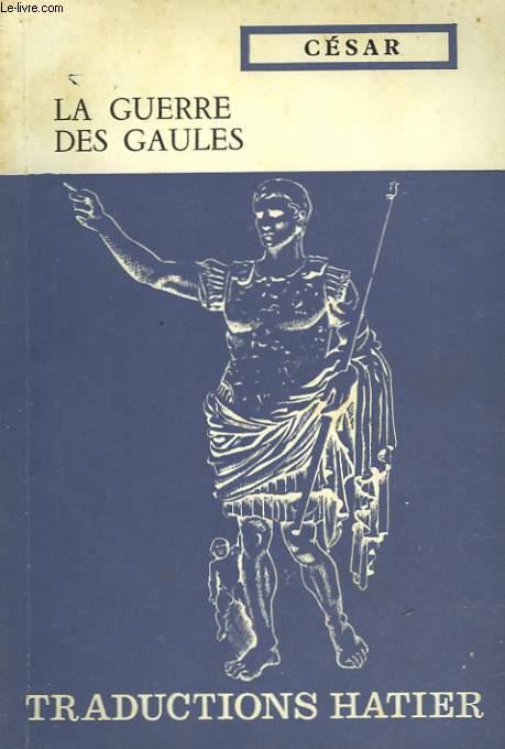 LA GUERRE DES GAULES