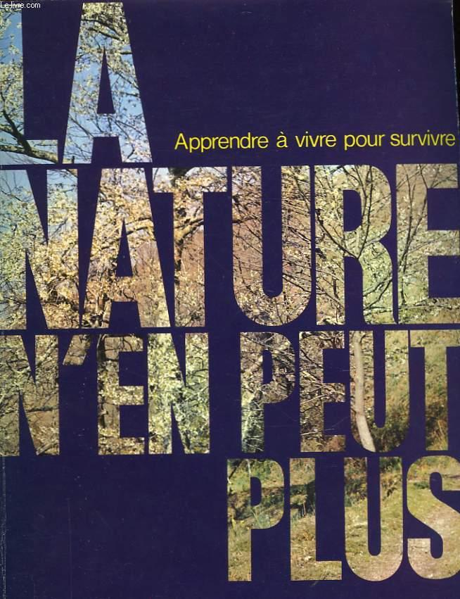 APPRENDRE A VIVIRE POUR SURVIVIRE - LA NATURE N'EN PEUT PLUS