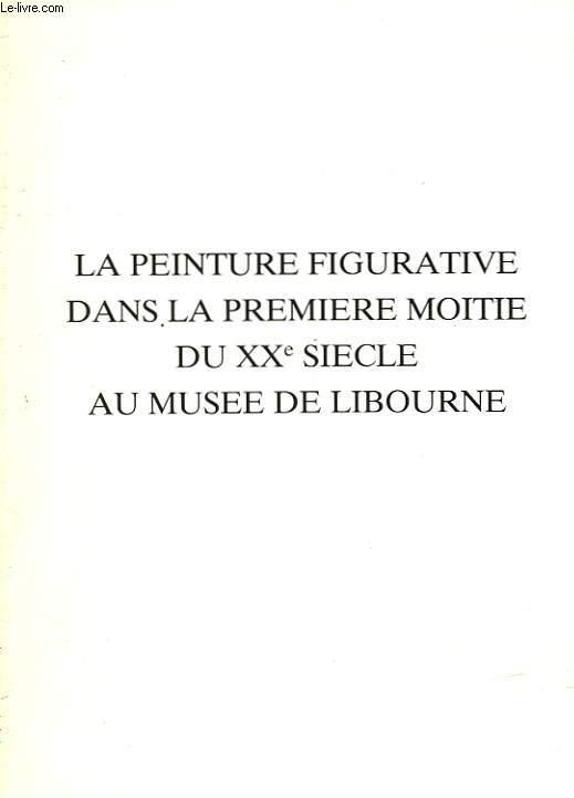 LA PEINTURE FIGURATIVE DANS LA PREMIERE MOITIE DU XX° SIECLE AU MUSEE DE LIBROUNE