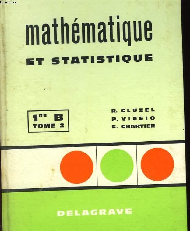 MATHEMATIQUES ET STATISTIQUE - TOME 2 - 1RE B