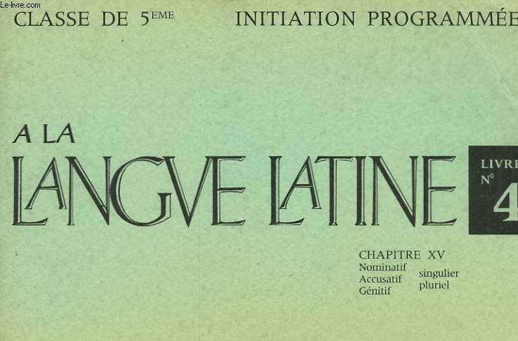 INITIATION PROGRAMMEE A LA LANGUE LATINE - LIVRET N°4 - CLASSE DE 5°