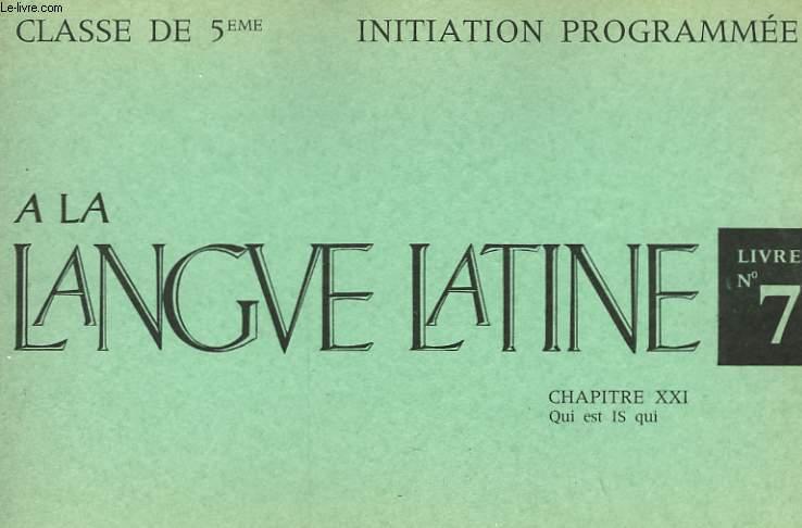 INITIATION PROGRAMMEE A LA LANGUE LATINE - LIVRET N°7 - CLASSE DE 5°