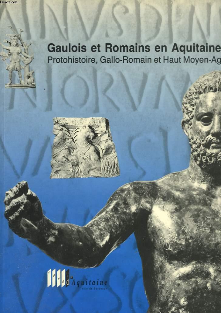 GAULOIS ET ROMAINS EN AQUITAINE