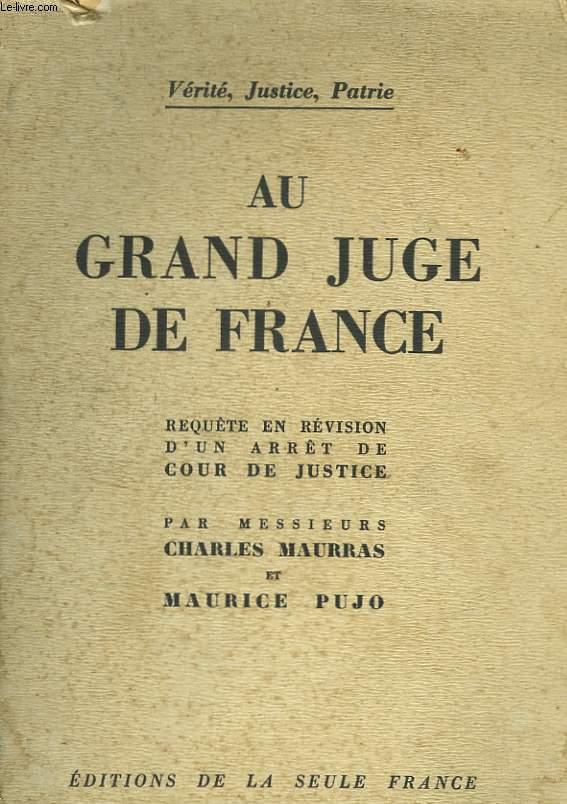 AU GRAND JUGE DE FRANCE