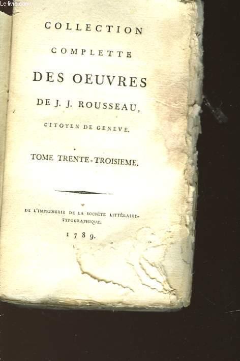 COLLECTION COMPLETE DES OEUVRES DE J.J. ROUSSEAU - TOME TRENTE-TROISIEME