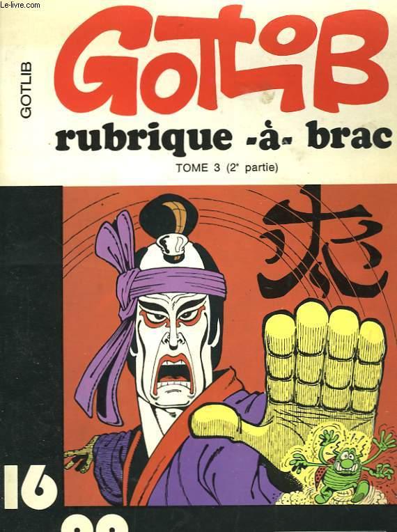 RUBRIQUE - A - BRAC - TOME 3 ( 2° PARTIE)