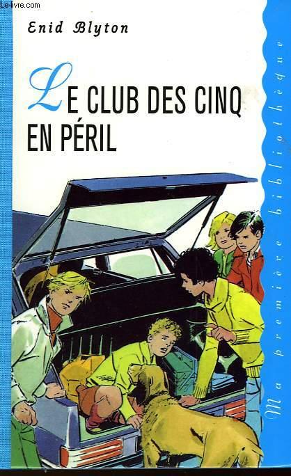 LE CLUB DES CINQ EN PERIL