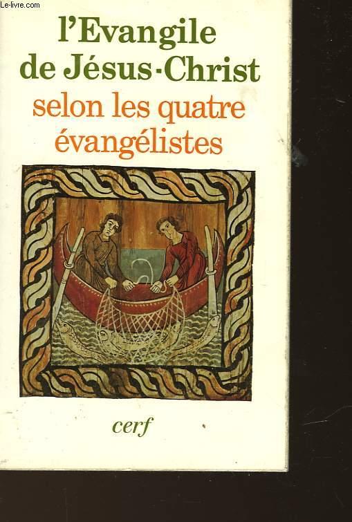 L'EVANGILE DE JESUS-CHRIST SELON LES QUATRE EVANGELISTES