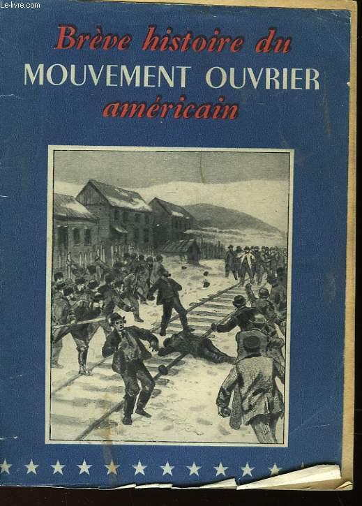 BREVE HISTOIRE DU MOUVEMENT OUVRIER AMERICAIN