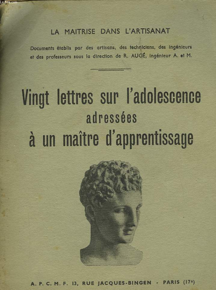 VINGT LETTRES SUR L'ADOLESCENCE ADRESSEES A UN MAITRE D'APPRENTISSAGE