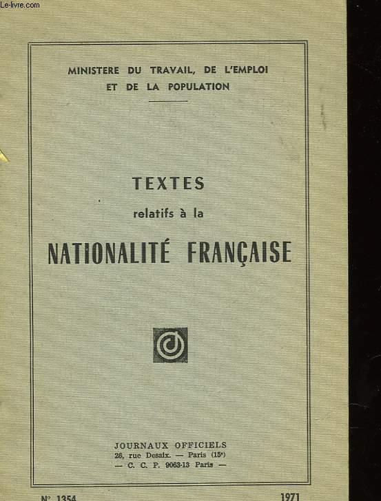 TEXTES RELATIFS A LA NATIONALITE FRANCAISE