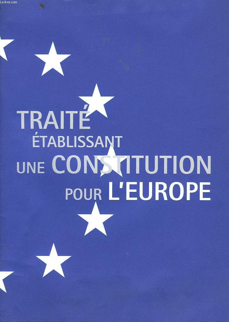 TRAITE ETABLISSANT UNE CONSTITUTION POUR L'EUROPE