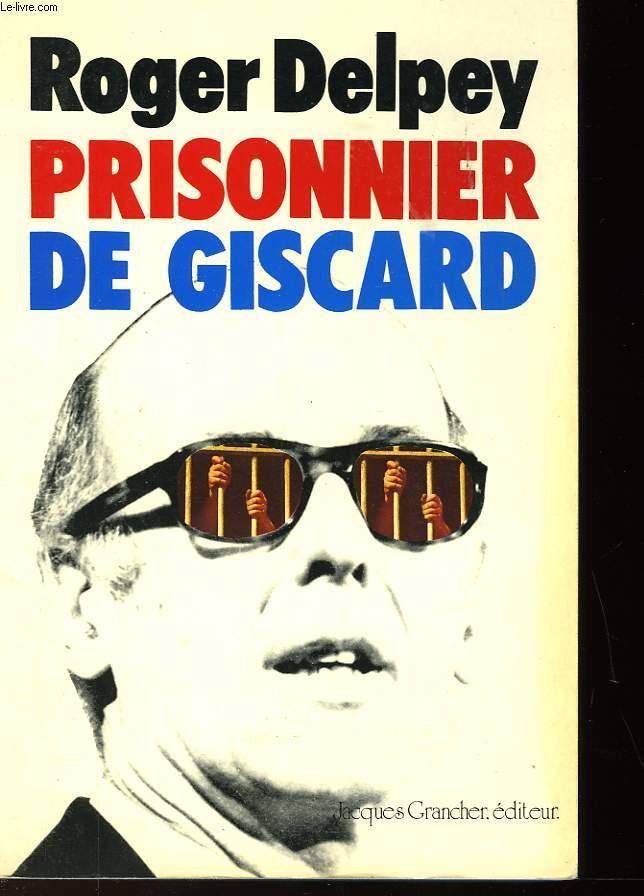 PRISONNIER DE GISCARD