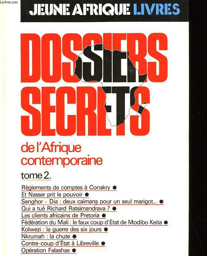 DOSSIERS SECRETS DE L'AFRIQUE CONTEMPORAINE - TOME 2