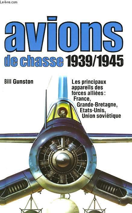 AVIONS DE CHASSE 1939/1945