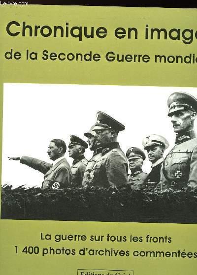 CHRONIQUE EN IMAGE DE LA SECONDE GUERRE MONDIALE