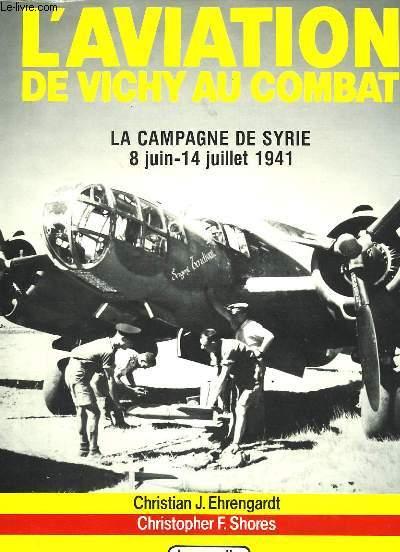 L'AVIATION AU COMBAT - 2 TOMES
