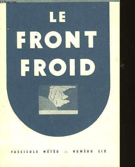 FASCICULE METEO - N°6 - LE FRONT FROID