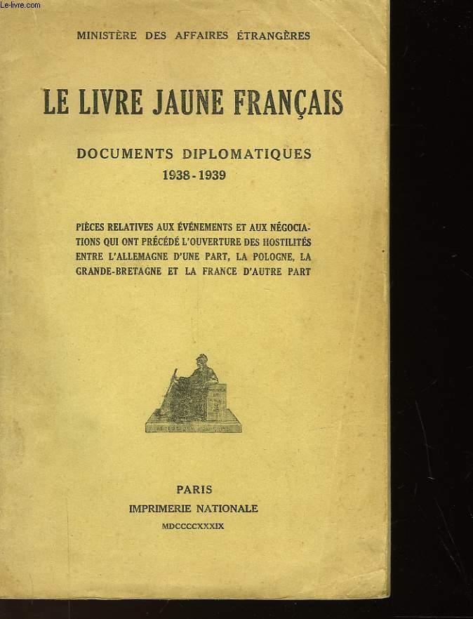 LE LIVRE JAUNE FRANCAIS - DOCUMENTS DIPLOMATIQUES 1938-1939