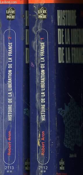 HISTOIRE DE LA LIBERATION DE LA FRANCE - JUIN 1944 - MAI 1945 - 2 TOMES