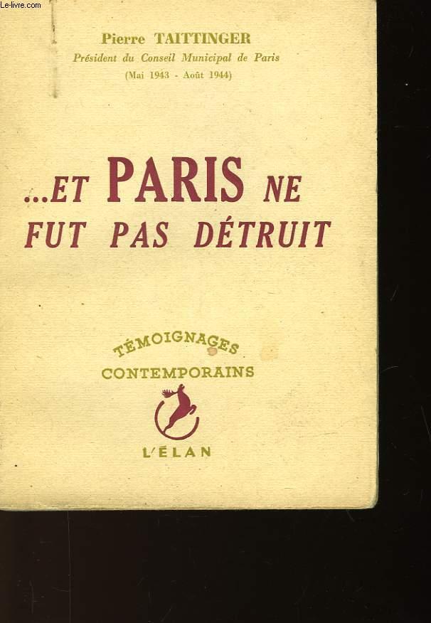 ... ET PARIS NE FUT PAS DETRUIT