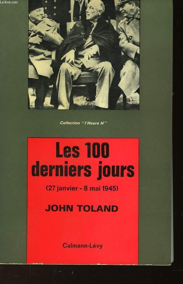 LES 100 DERNIERS JOURS 27 JANVIER - 8 MAI 1945