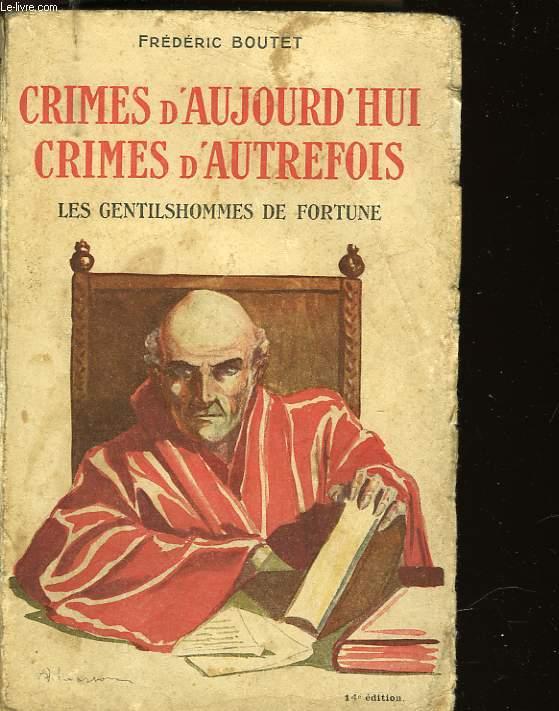 CRIMES D'AUJOURD'HUI - CRIMES D'AUTREFOIS