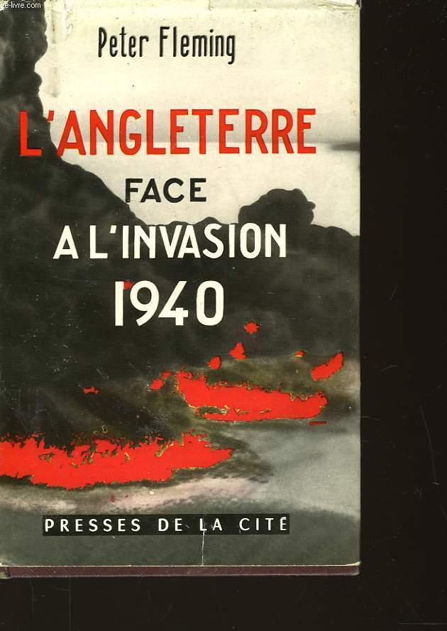 L'ANGLETERRE FACE A - L'INCOSION 1940