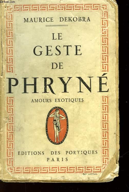 LE GESTE DE PHRYNE - AMOURS EXOTIQUES