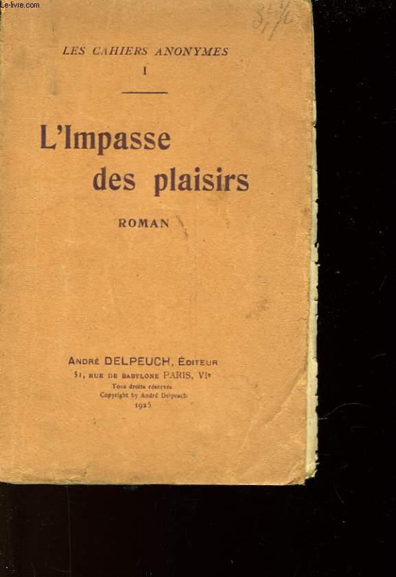 LES CAHIRS ANONYMES - 1 - L'IMPASSE DES PLAISIRS