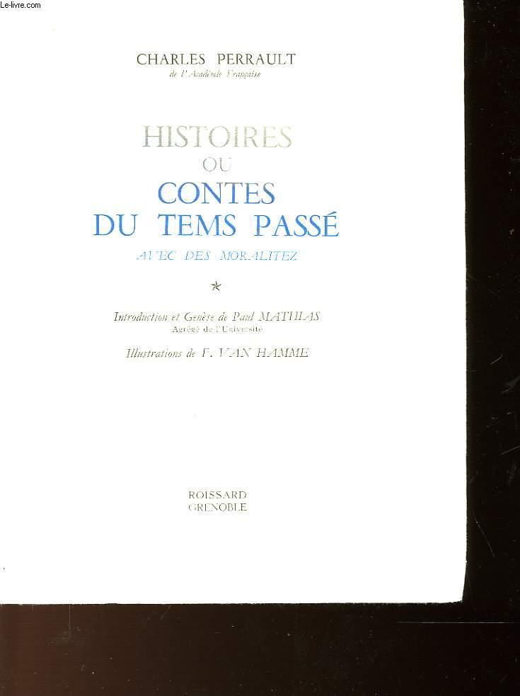 HISTOIRES OU CONTES DU TEMPS PASSE AVEC DES MORALITEZ