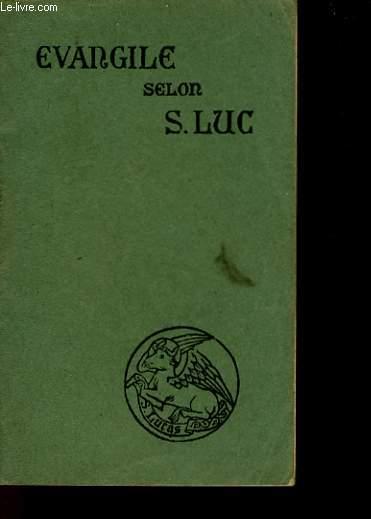 LE SAINT EVANGILE DE JESUS-CHRIST SELON SAITN LUC