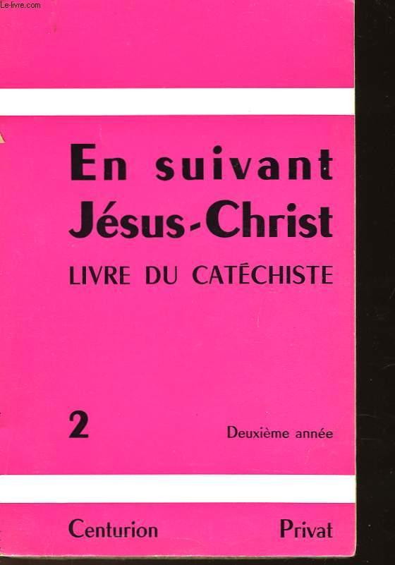EN SUIVANT JESUS-CHRIST - LIVRE DU CATECHISTE - 2°ANNEE