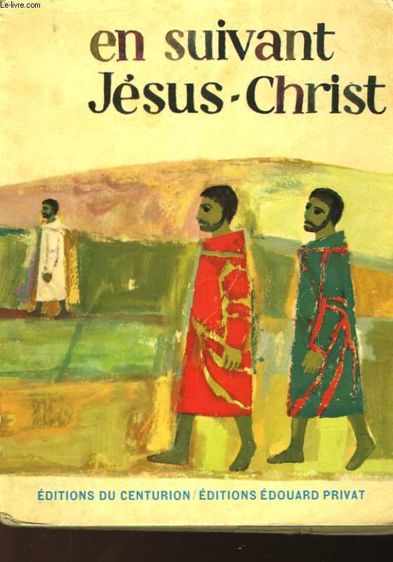 EN SUIVANT JESUS-CHRIST