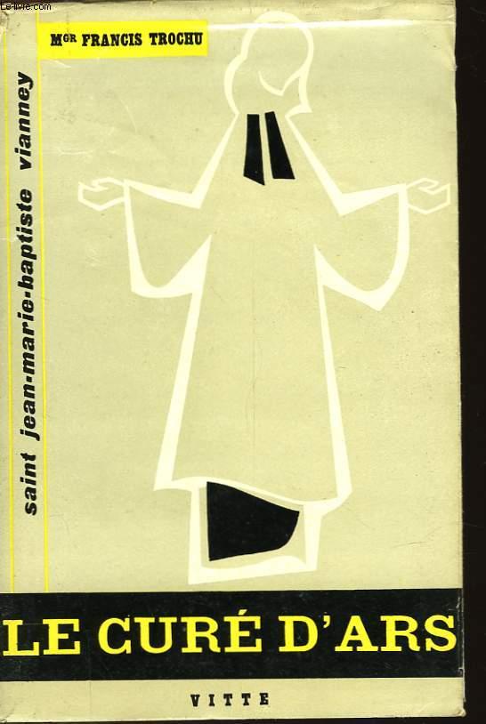 LE CURE D'ARS - SAINT JEAN-MARIE-BAPTISTE VIANNEY (1786-1859)