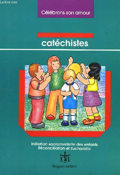 CELEBRONS SON AMOUR- DOCUMENT POUR LES CATECHISTES