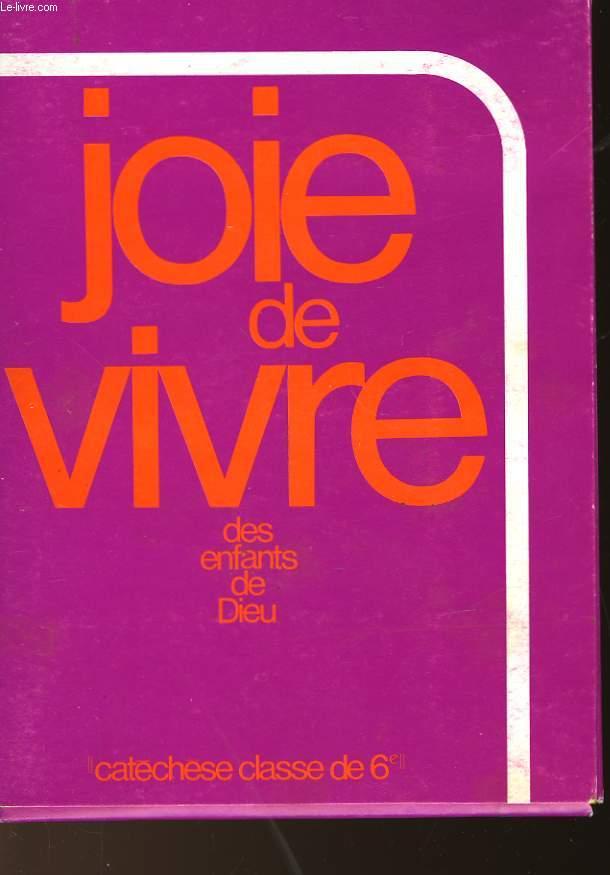 JOIE DE VIVIRE DES ENFANTS DE DIEU - CATECHESE CLASSE DE 6°