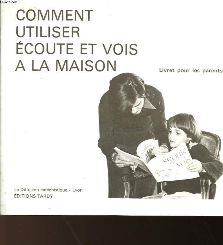 COMMENT UTILISER ECOUTE ET VOIS A LA MAISON - LIVRET POUR LES PARENTS