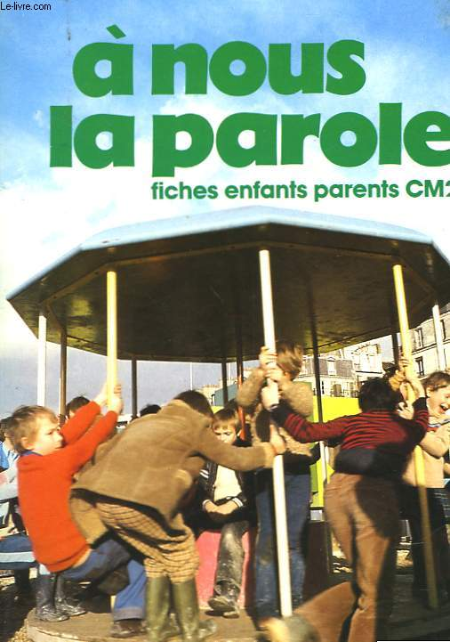 A NOUS LA PAROLE - FICHES ENFANTS PARENTS CM2