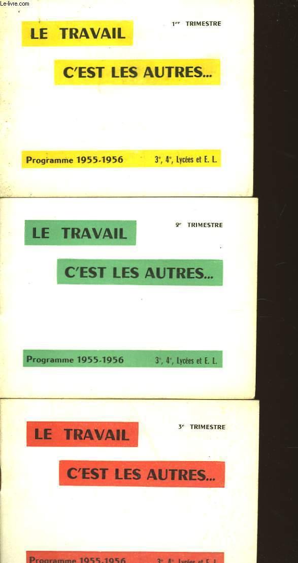 LE TRAVAIL C'EST LES AUTRES - 1er, 2nd, 3eme TRIMESTRE -CLASSES DE 3°,4°, LYCEES ET E.L. - 3 TOMES
