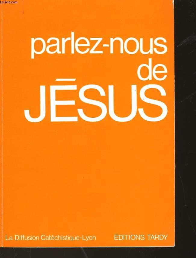 PARLEZ-NOUS DE JESUS