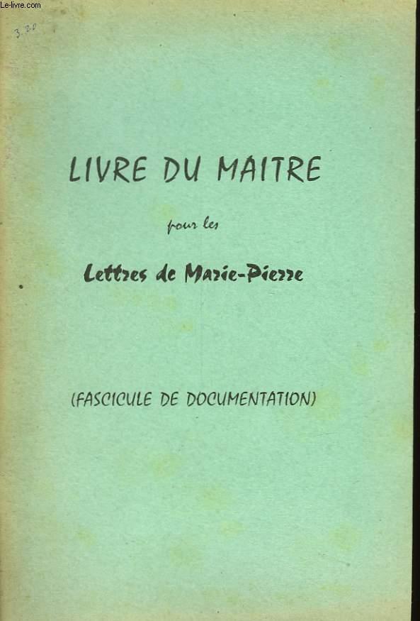LIVRE DU MAITRE POUR LES LETTRES DE MARIE-PIERRE