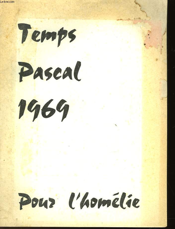 TEMPS PASCAL - POUR L'HOMELIE