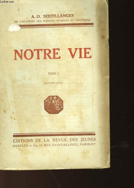 NOTRE VIE - TOME I
