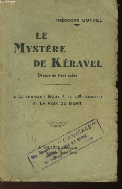 LE MYSTERE DE KERAVEL - DRAME EN 3 ACTES