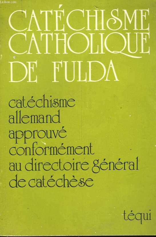 CAT2CHISME CATHOLIQUE DE FULDA