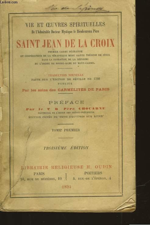 VIE ET OEUVRES SPIRITUELLES DE SAINT JEAN DE LA CROIX - TOME PREMIER