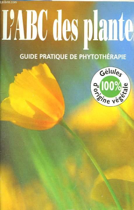 L abc des plantes guide pratique de phytotherapie non precise - Plantes succulentes guide pratique ...
