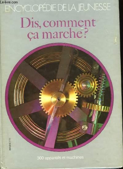 ENCYCLOPEDIE DE LA JEUNESSE - DIS, COMMENT CA MARCHE?