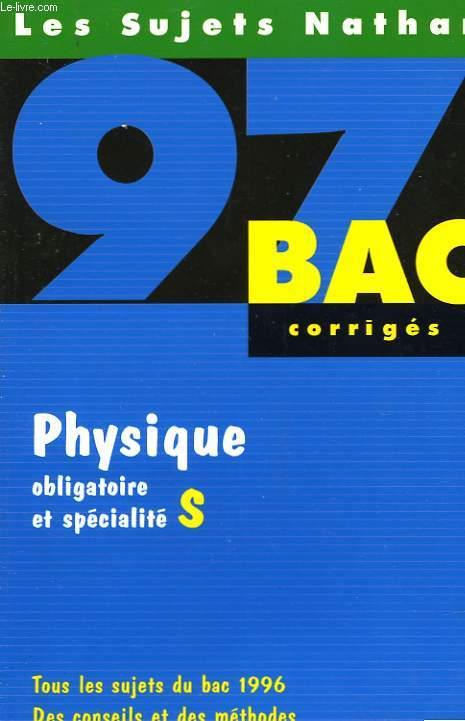 BAC CORRIGES - PHYSIQUE S - 97